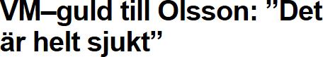 """Texten """"VM-guld till Olsson"""" fast med tankstreck i stället för bindestreck"""